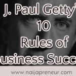 J. Paul Getty's 10 Rules of Business Success