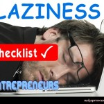 Laziness Checklist For Entrepreneurs